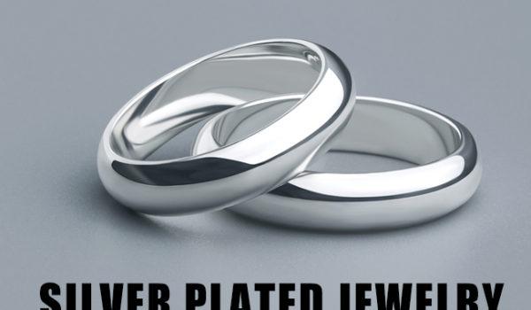 Silver Plated Jewelry – Is Silver Plated Jewelry Good