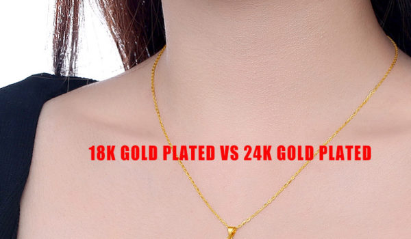 18k Gold Plated VS 24k Gold Plated – What Are Their Differences