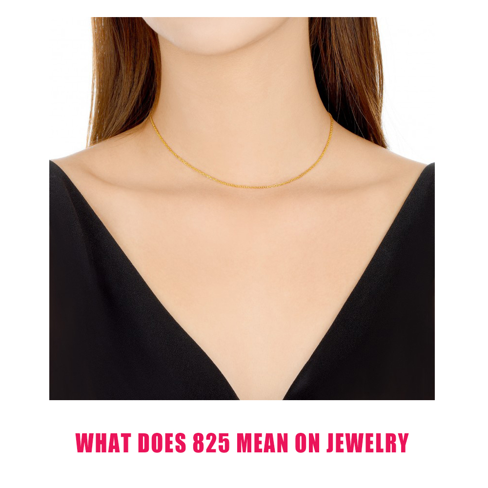 What Does 825 Mean On Jewelry